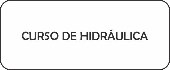 CURSO DE HIDRÁULICA